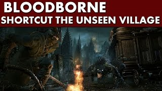 preview picture of video 'Bloodborne Shortcuts - Yahar'gul Unseen Village Shortcut #1 - Door'