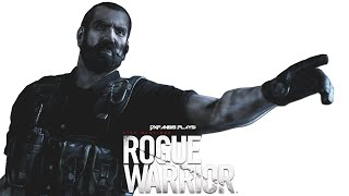 DXFan619 Plays - Rogue Warrior (Part 1: The Greatest Game Of All Time)