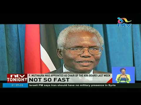Employment court stops Francis Muthaura from assuming office as chair of the KRA board