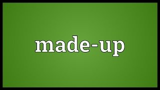 Made-up Meaning