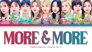 TWICE MORE & MORE (English Ver.) Lyrics (트와이스 MORE & MORE 가사) [Color Coded Lyrics/Eng]