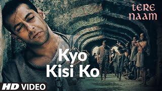 Kyo Kisi Ko (Video Song)  Tere Naam   Salman Khan, Bhumika Chawla   Udit Narayan, Himesh Reshammiya