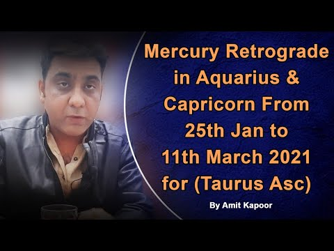 Mercury Retrograde in Aquarius ♒ & Capricorn ♑ From 25th Jan to 11th March 2021 for (Taurus Asc) By