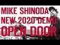 Mike Shinoda - Open Door (New 2020 Demo)