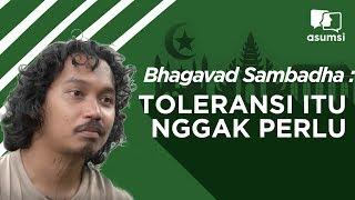 Teman Buka Puasa: Bhagavad Sambadha, Toleransi itu nggak perlu!