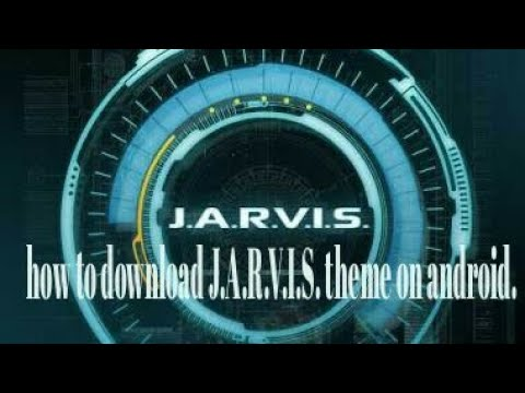 How to download J.A.R.V.I.S theme on android  Super technic