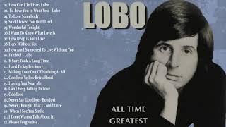 Lobo Greatest Hits || Best Songs Of Lobo || Soft Rock Love Songs 70s 80s 90s