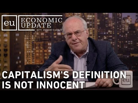 Economic Update: Capitalism's Definition is NOT Innocent