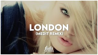 DJ Antoine - London (Medit Remix) [TLA Media Release]