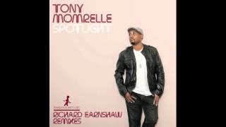 Tony Momrelle   Spotlight (Richard Earnshaw Vocal Mix)