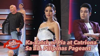 Kasabay ni Pia at Catriona sa BB. Pilipinas Pageant | Bawal Judgmental | December 6, 2019