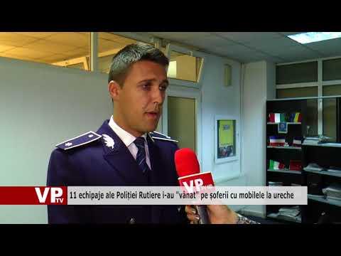 """11 echipaje ale Poliției Rutiere i-au """"vânat"""" pe șoferii cu mobilele la ureche"""