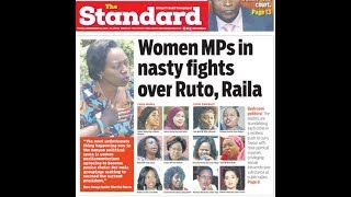 Women MPs in nasty fights over Ruto and Raila | PRESS REVIEW