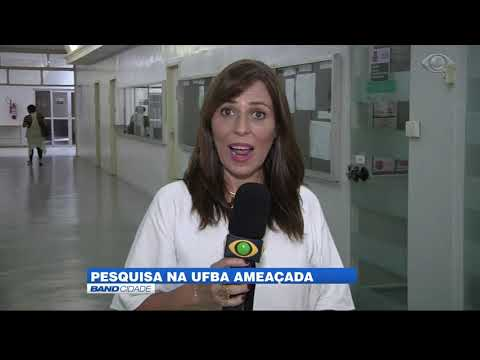 Band Cidade - Pesquisa na UFBA ameaçada