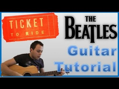Watch The Beatles - Ticket To Ride - EASY!! Guitar Lesson - WITH TABS - Guitar Tutorial on YouTube