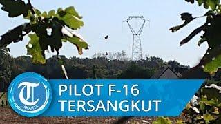 Kecelakaan Pesawat Tempur F 16 Membuat Pilot Tersangkut di Kabel Listrik Ketinggian 100 Kaki