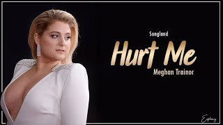 Meghan Trainor - Hurt Me (From Songland) (Lyrics)