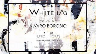 WhiteLab Opening - Álvaro Borobio