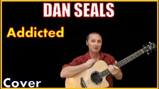 Addicted By Dan Seals Lyrics And Cover