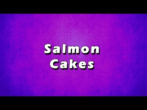 Salmon Cakes | EASY TO LEARN | EASY RECIPES
