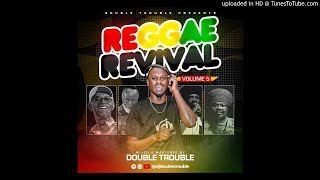 Dj Double Trouble - REGGAE REVIVAL VOL 5 2021