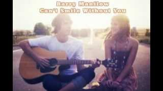 Can't Smile Without You by Barry Manilow (Acoustic with Lyrics)