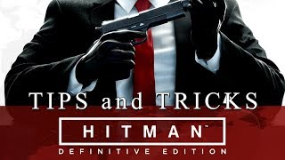 HITMAN Tips and Tricks - Definitive Edition Special