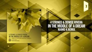 4 Strings & Denise Rivera - In The Middle of a Dream (Kaimo K Remix) Amsterdam Trance