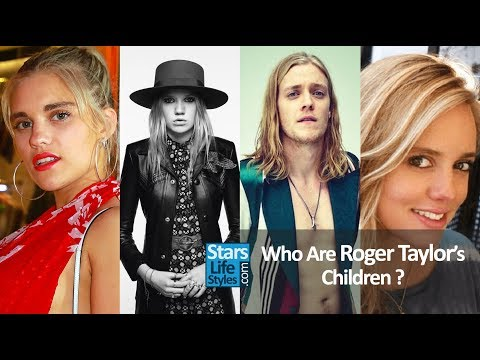 Who Are The Children Of Roger Taylor, Queen Drummer ? [3 Daughters And 2 Sons]
