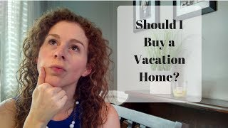 Should I buy a vacation home?