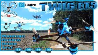 BetaFPV TWIG ET5 - Montage Review Test Démo - Bonne impression et bonnes sensations !