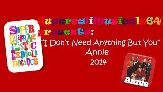 I Don't Need Anything But You-Lyrics Annie 2014