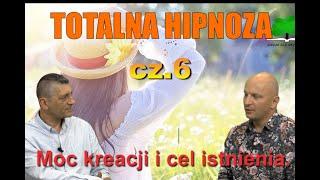 Totalna hipnoza.cz.6 Moc kreacji i cel istnienia – Wiedza Dla Wszystkich