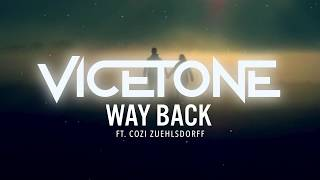 Vicetone - Way Back (feat. Cozi Zuehlsdorff)