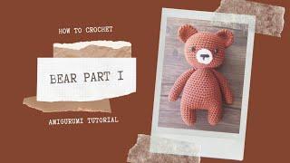 BEAR PART 1 | HOW TO CROCHET | AMIGURUMI TUTORIAL
