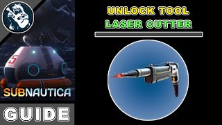 Tools Guide Subnautica Laser Cutter Fragments Location & Utility