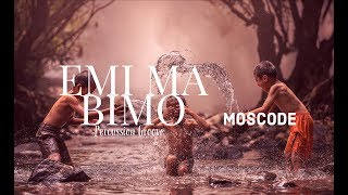 Emi Ma Bimo (Hearword) Percussion Groove by MOSCODE