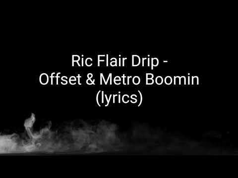 RIC FLAIR DRIP (LYRICS) OFFSET & METRO BOOMIN