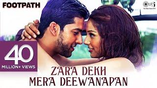 Zara Dekh Mera Deewanapan - Video Song | Footpath