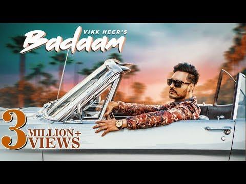 Badaam (Full Song)  | Vikk Heer | New Punjabi Songs 2019 | Latest Punjabi Songs 2019 | Music & Sound