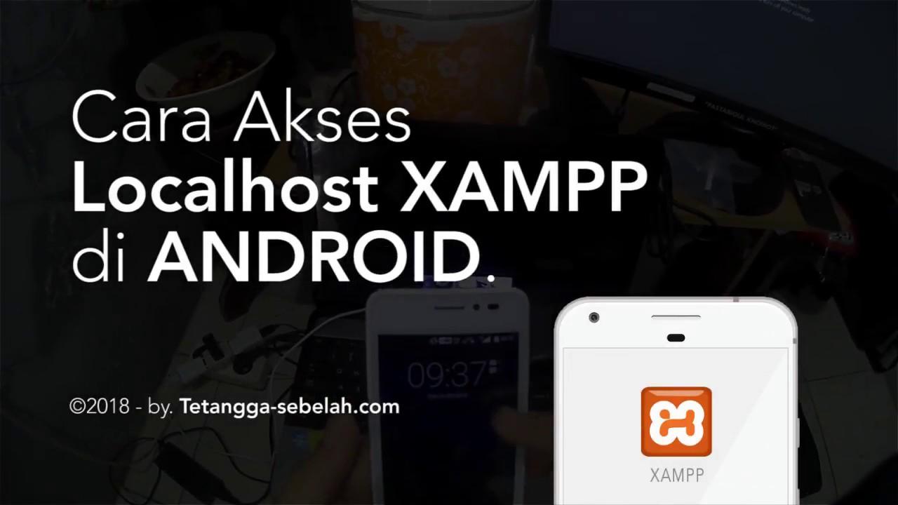 Cara Mudah! Akses XAMPP Localhost di Android / iPhone.