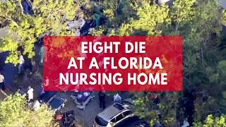 Criminal probe launched after Florida nursing home death toll rises to 8