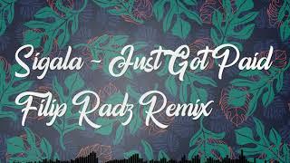 Sigala, Ella Eyre, Meghan Trainor   Just Got Paid Ft. French Montana (Filip Radz Remix)