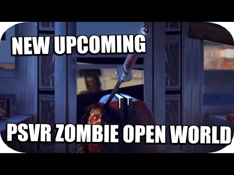 PSVR - New Upcoming PSVR Apocalyptic Open World Game! (TWD Onslaught VR)