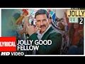 Jolly Good Fellow Lyrical Video | Jolly LLB 2 | Akshay Kumar, Huma Qureshi | Meet Bros| T-Series