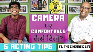Camera Concious? | How To Overcome Shyness And Fear Of Camera? Ft. The Cinematic Life | Acting Tips