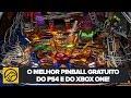 O Melhor Pinball Gratuito No Ps4 E Xbox One