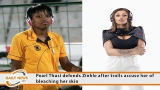Pearl Thusi Defends Zinhle After Trolls Accuse Her Of Bleaching Her Skin