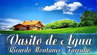 Vasito De Agua   Ricardo Montaner Ft. Farruko Letra