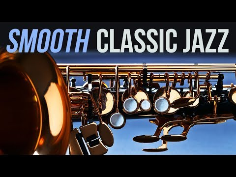 Jazz Music  Smooth Classic Jazz  Best Relaxing Soft Jazz Saxophone Instrumental Music